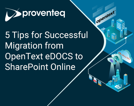 Blog-5-Tips-for-Successful-Migration-from-OpenText-eDocs-to-365.png